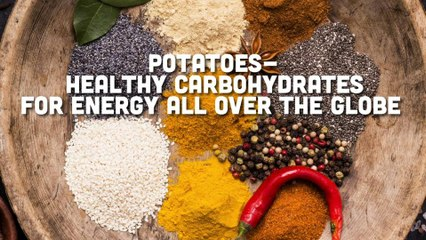 Potatoes - Healthy Carbohydrates for Energy All Over the Globe