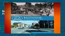 Bastogne: Ardennes 1944 (Past   Present)