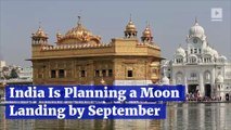 India Is Planning a Moon Landing by September