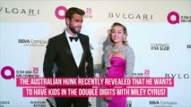 You Won't Believe How Many Kids Liam Hemsworth Wants to Have With Miley Cyrus