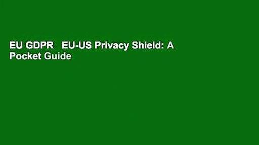 EU GDPR   EU-US Privacy Shield: A Pocket Guide