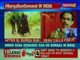 Shiv Sena to PM Narendra Modi, Ban Burqa in India following Burqa Ban in Sri Lanka to prevent terror