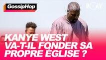 Kanye West va-t-il fonder sa propre église ? #GOSSIPHOP