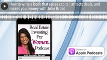 How to write a book that raises capital, attracts deals, and makes you money with Julie Broad