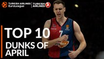 Turkish Airlines EuroLeague, Top 10 Dunks of April!
