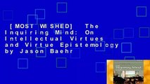 [MOST WISHED]  The Inquiring Mind: On Intellectual Virtues and Virtue Epistemology by Jason Baehr