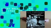 [BEST SELLING]  That Was then, This is Now by S. Hinton