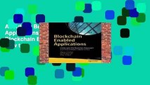 About For Books  Blockchain Enabled Applications: Understand the Blockchain Ecosystem and How to
