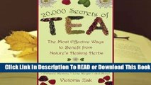 Full E-book  20,000 Secrets of Tea: The Most Effective Ways to Benefit from Nature's Healing