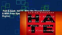 Full E-book  HATE: Why We Should Resist it With Free Speech, Not Censorship (Inalienable Rights)