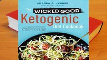 Full E-book  The Wicked Good Ketogenic Diet Cookbook: Easy, Whole Food Keto Recipes for Any