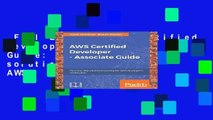 Full E-book  AWS Certified Developer - Associate Guide: Your one-stop solution to pass the AWS