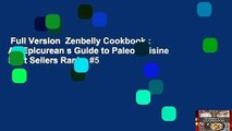 Full Version  Zenbelly Cookbook : An Epicurean s Guide to Paleo Cuisine  Best Sellers Rank : #5