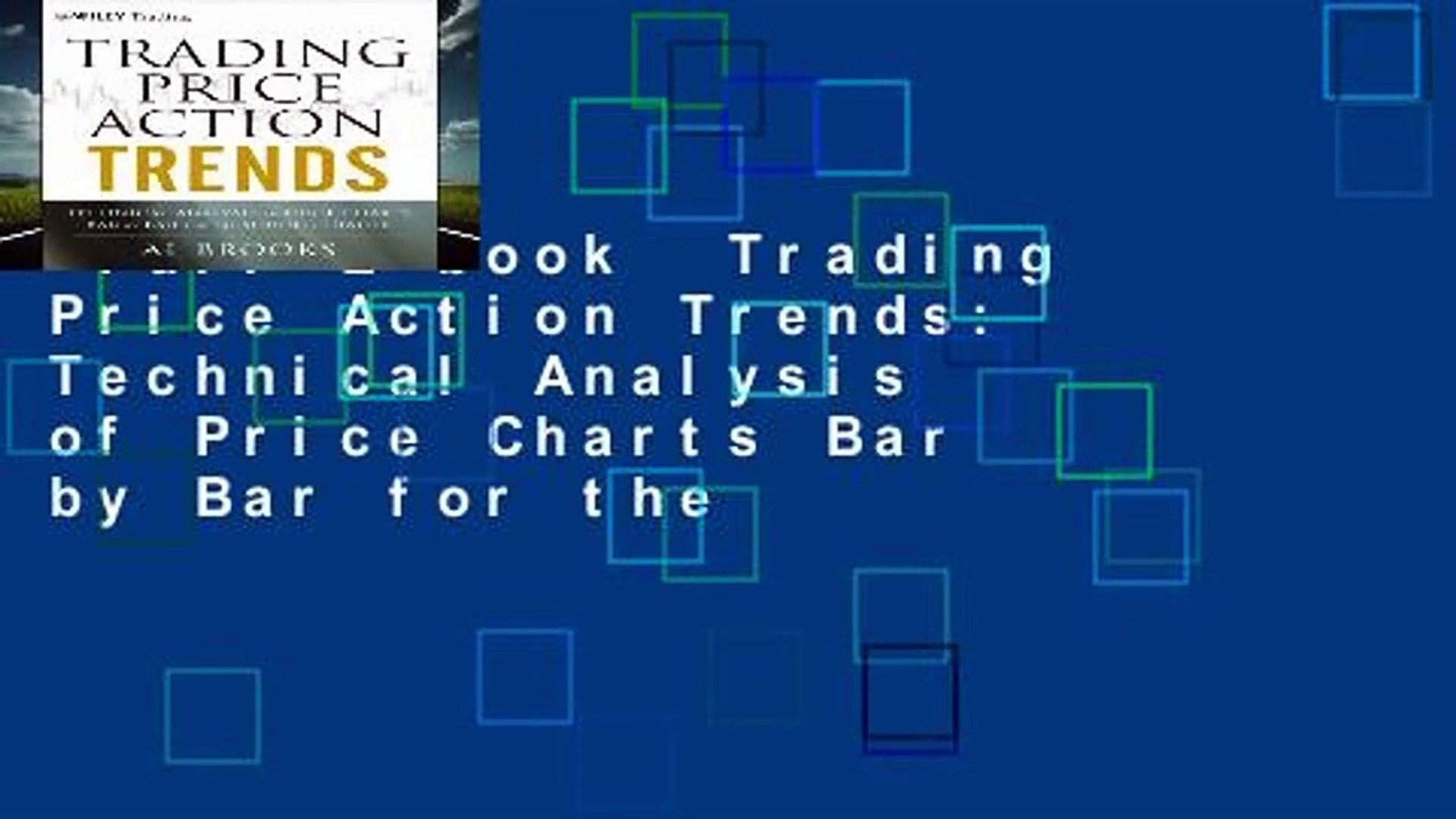 Full E-book  Trading Price Action Trends: Technical Analysis of Price Charts Bar by Bar for the