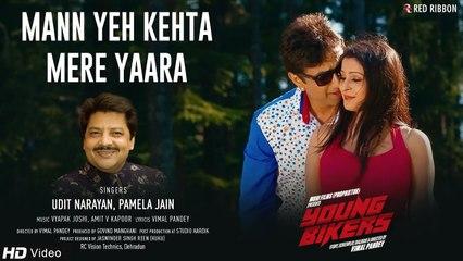 Man Ye Kehta Mere Yaara by Udit Narayan   Young Bikers   Mohit Manghani, Sarita Joshi