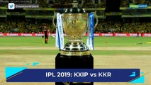 IPL 2019 | KXIP vs KKR match 52 preview: Where to watch live, team news, betting odds and possible XI