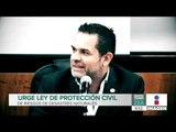 Urge crear la Ley de Protección Civil de riesgos de desastres naturales en México | Paco Zea