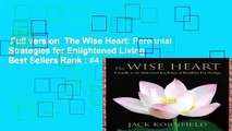 Full version  The Wise Heart: Perennial Strategies for Enlightened Living  Best Sellers Rank : #4