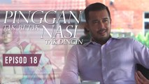 Pinggan Tak Retak, Nasi Tak Dingin | Episod 18