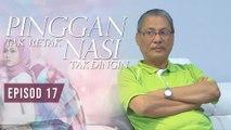 Pinggan Tak Retak, Nasi Tak Dingin | Episod 17