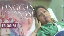 Pinggan Tak Retak, Nasi Tak Dingin | Episod 20