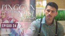 Pinggan Tak Retak, Nasi Tak Dingin | Episod 24