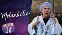 Melankolia | Episod 14