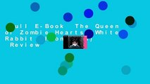 Full E-Book  The Queen of Zombie Hearts (White Rabbit Chronicles)  Review