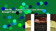 Online Stolen Future  Is Your Love Strong Enough? (Stolen #3)  For Online