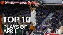 Turkish Airlines EuroLeague, Top 10 Plays of April!