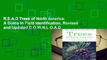 R.E.A.D Trees of North America: A Guide to Field Identification, Revised and Updated D.O.W.N.L.O.A.D