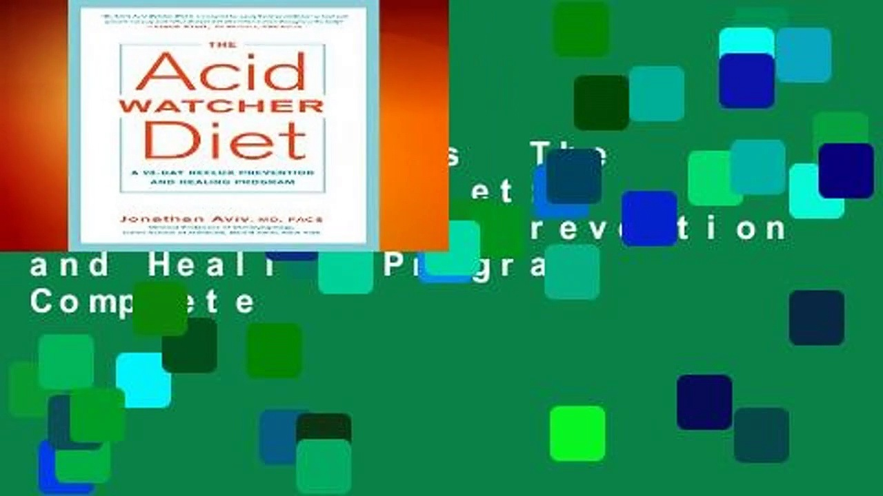 About For Books  The Acid Watcher Diet: A 28-Day Reflux Prevention and Healing Program Complete
