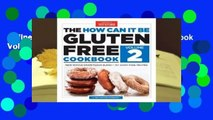 Online The How Can It Be Gluten-Free Cookbook Volume 2  For Trial