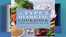 Full version  The Type 2 Diabetic Cookbook & Action Plan: A Three-Month Kickstart Guide for