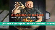Chasing the Gator: Isaac Toups and the New Cajun Cooking  Best Sellers Rank : #2
