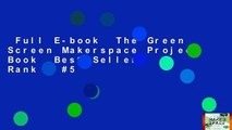 Full E-book  The Green Screen Makerspace Project Book  Best Sellers Rank : #5