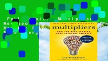 Full version  Multipliers, Revised and Updated: How the Best Leaders Make Everyone Smarter