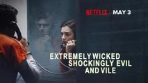 """Extremely Wicked, Shockingly Evil and Vile"" film explores serial killer Ted Bundy"