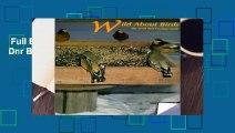Full E-Book  Wild about Birds: The Dnr Bird Feeding Guide Complete