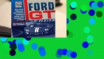Full E-book Ford GT: How Ford Silenced the Critics, Humbled Ferrari and Conquered Le Mans  For