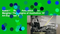 About For Books  Aesthetics of the Margins / The Margins of Aesthetics: Wild Art Explained  Best