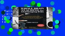 Full version  Whole Brain Teaching for Challenging Kids: (and the rest of your class, too!)