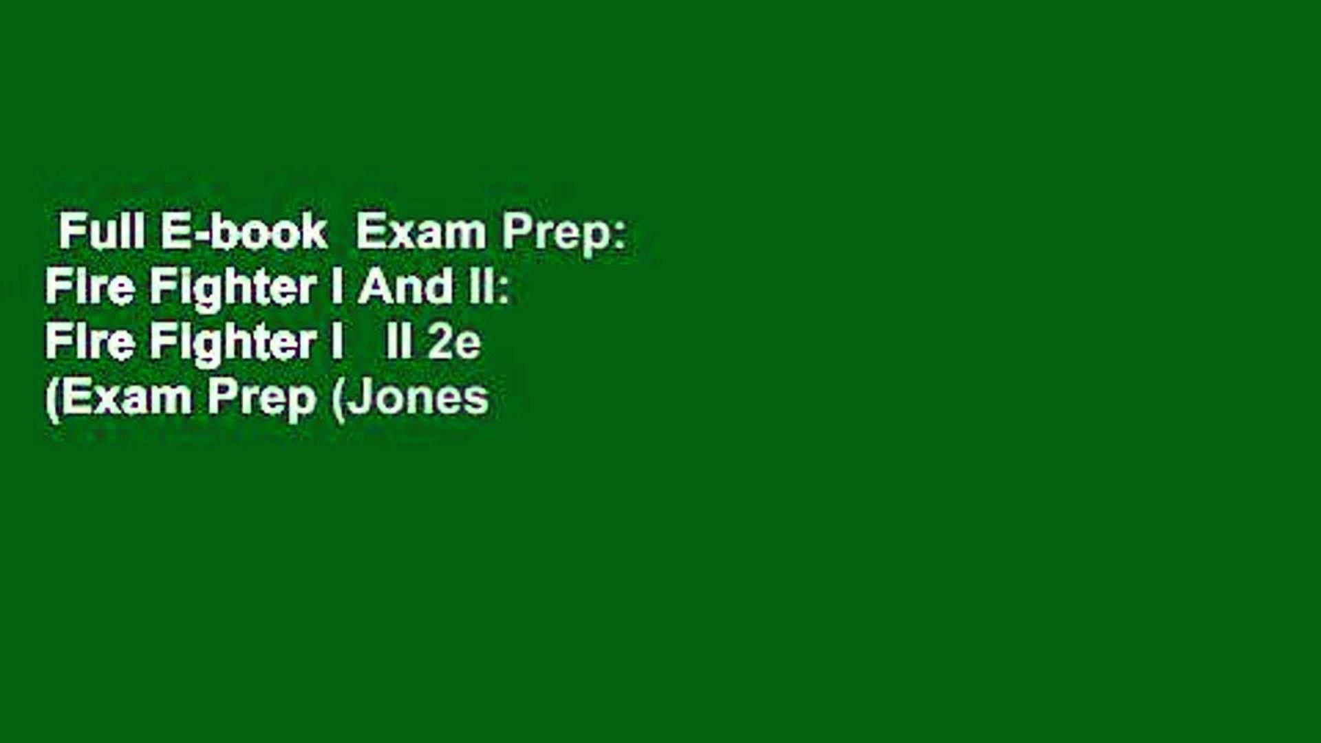 Full E-book  Exam Prep: Fire Fighter I And II: Fire Fighter I   II 2e (Exam Prep (Jones