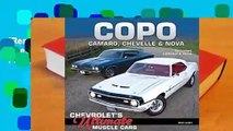 [Read] Copo Camaro, Chevelle & Nova: Chevrolet's Ultimate Muscle Cars  For Kindle