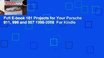 Full E-book 101 Projects for Your Porsche 911, 996 and 997 1998-2008  For Kindle