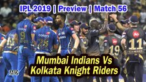 IPL 2019 | Preview | Match 56 | Mumbai Indians Vs Kolkata Knight Riders