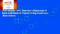 Full version  n=1: How the Uniqueness of Each Individual Is Transforming Healthcare  Best Sellers