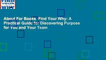 About For Books  Find Your Why: A Practical Guide for Discovering Purpose for You and Your Team