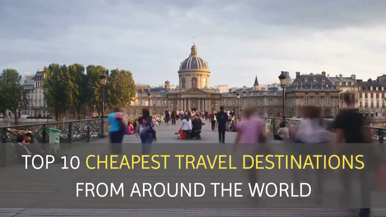 Top 10 Cheapest Travel Destinations From Around The World!