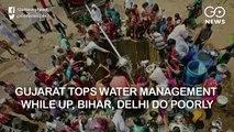Gujarat Tops Water Management While UP, Bihar, Delhi Do Poorly